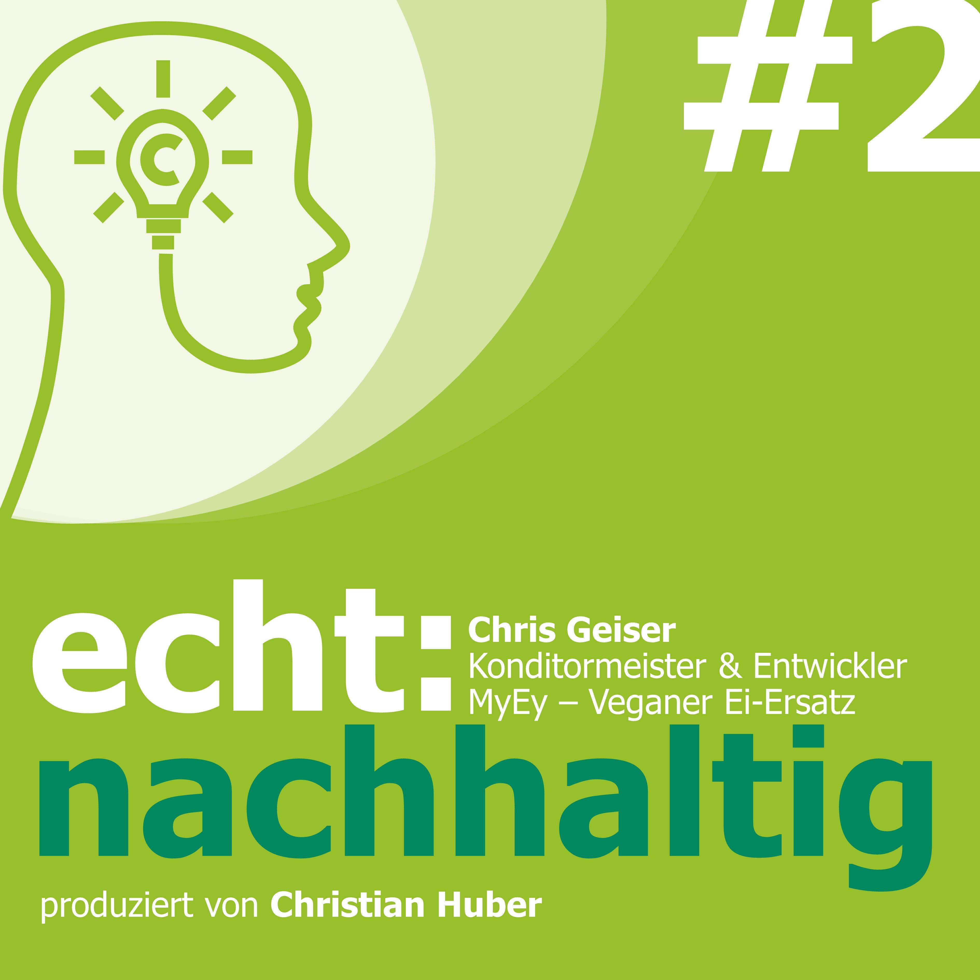 Episode 2 - von der Idee zum Produkt : MyEy - veganer Ei-Ersatz. Christian Huber im Gespräch mit Chris Geiser