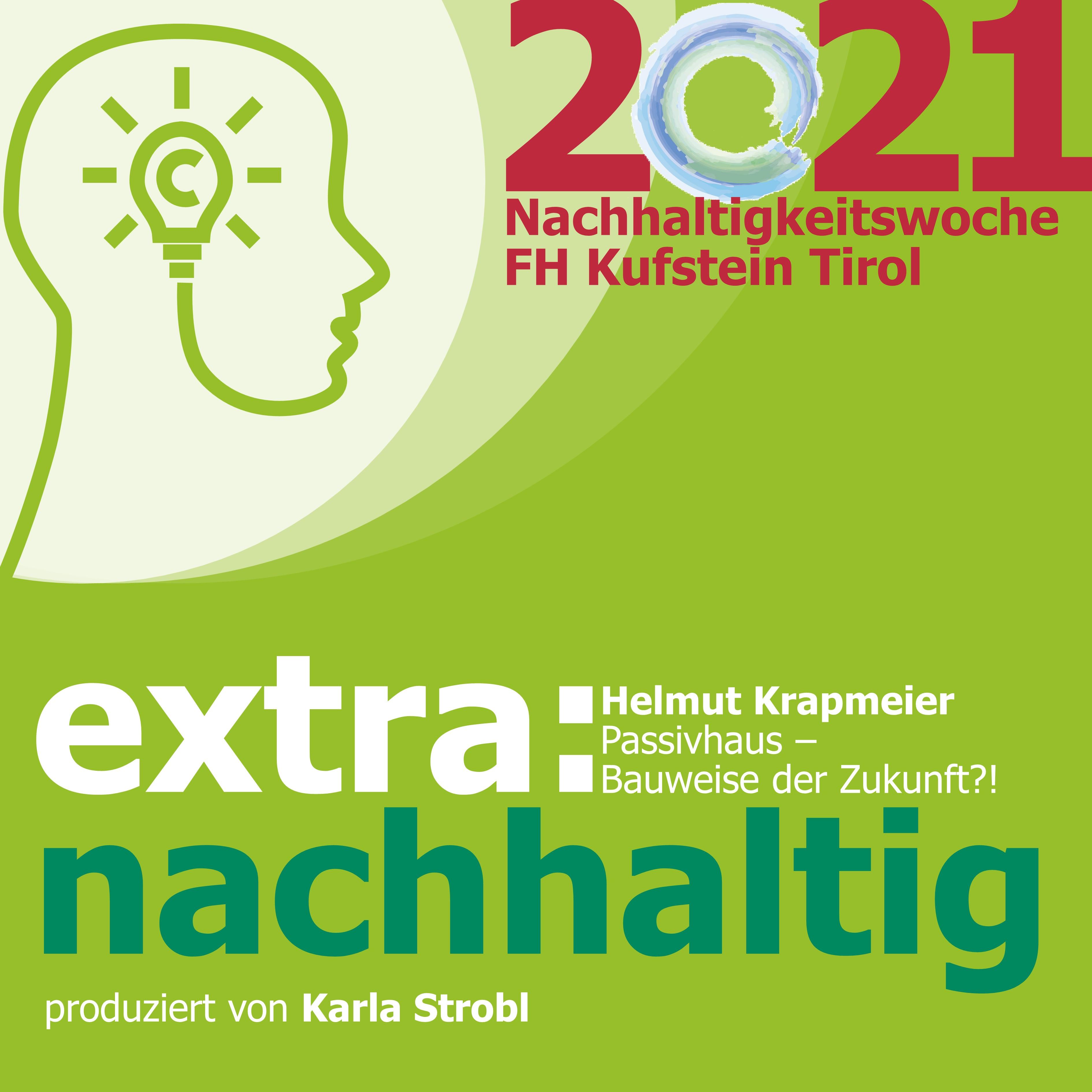 Episode 5 - EXTRA@Nachhaltigkeitswoche2021: Passivhäuser – die Bauweise der Zukunft?. Karla Strobl im Gespräch mit Helmut Krapmeier