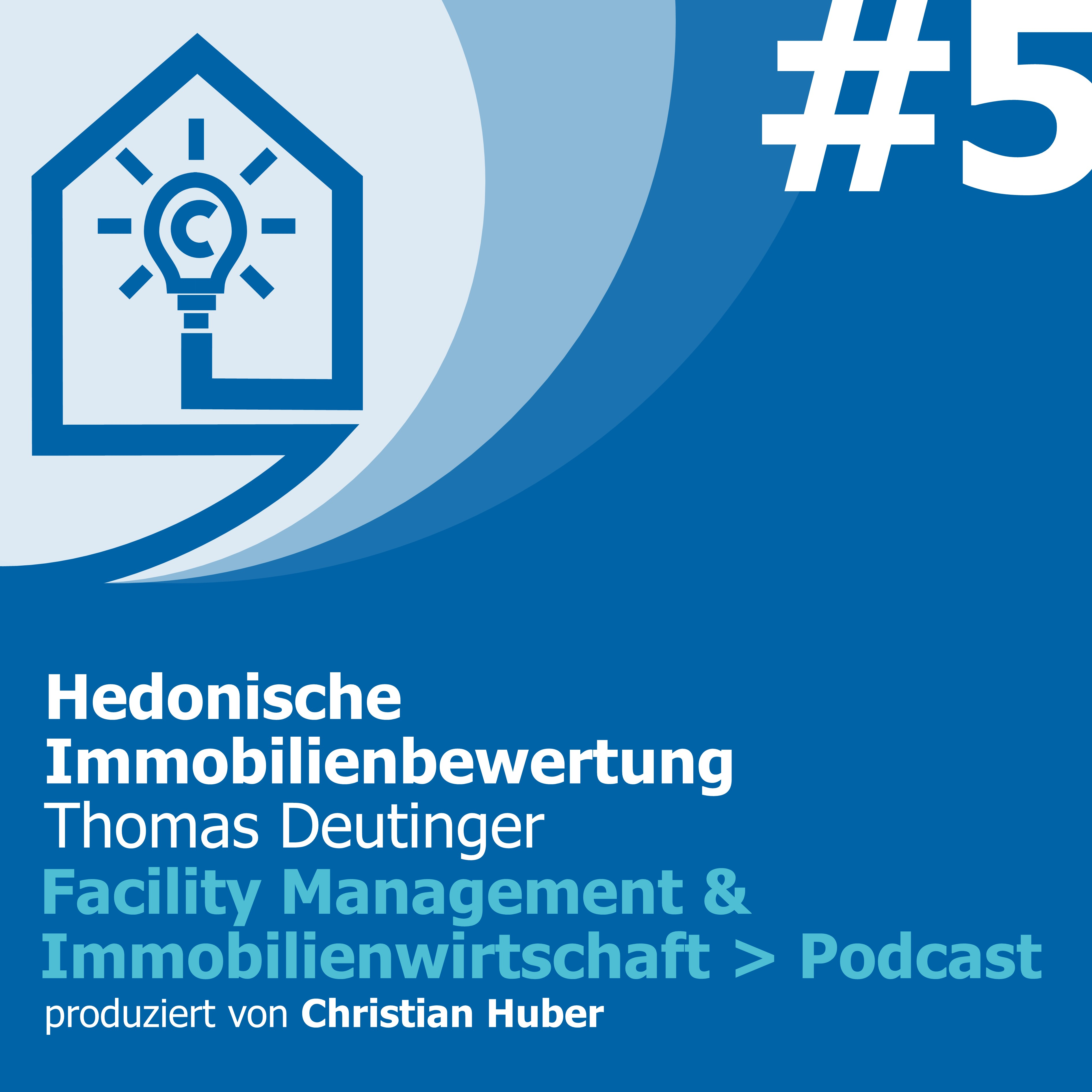 Episode 5 - Klassische Immobilienbewertungsverfahren versus hedonische Immobilienbewertung. Christian Huber im Gespräch mit Thomas Deutinger