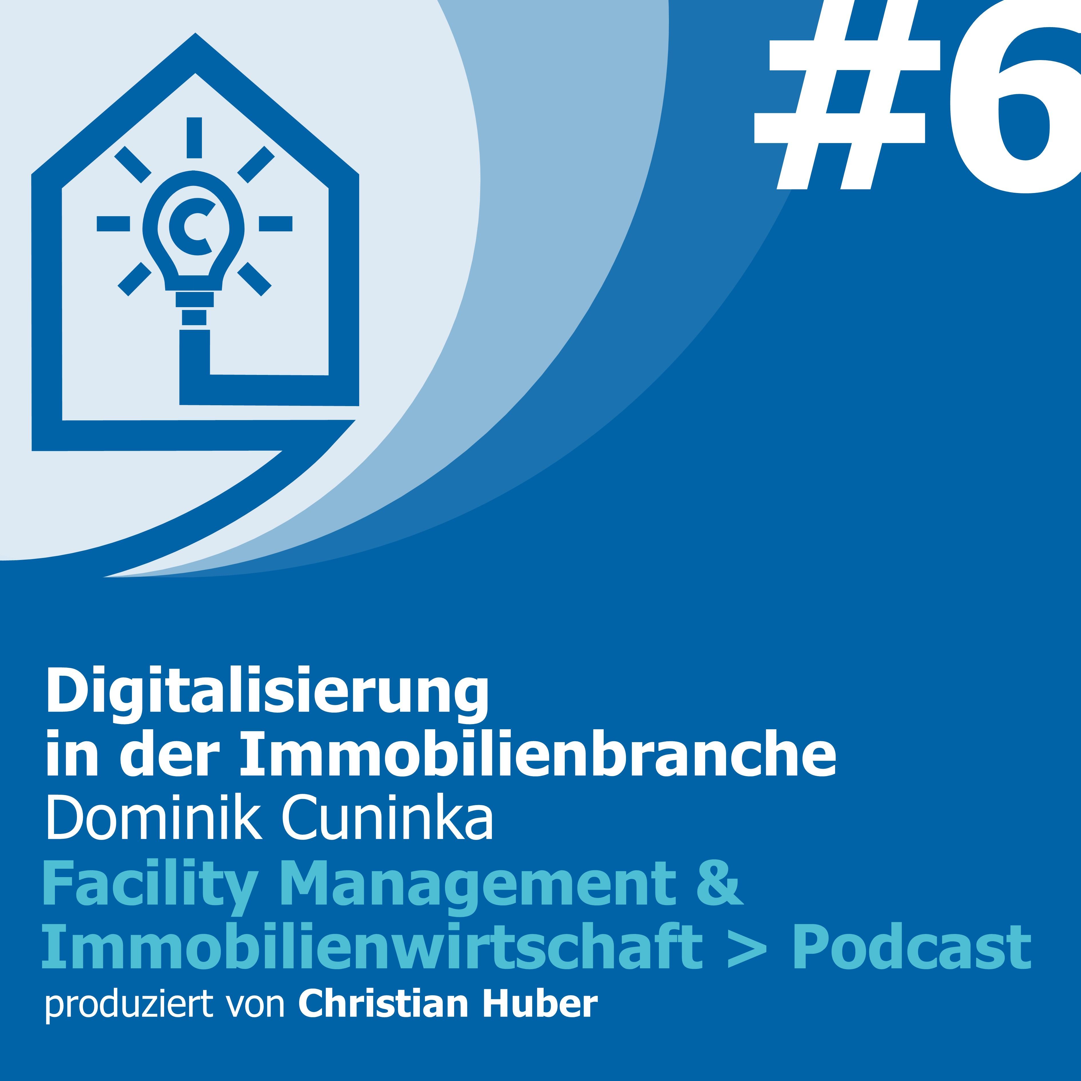 Episode 6 - Digitalisierung in der Immobilienbranche. Christian Huber im Gespräch mit Dominik Cuninka
