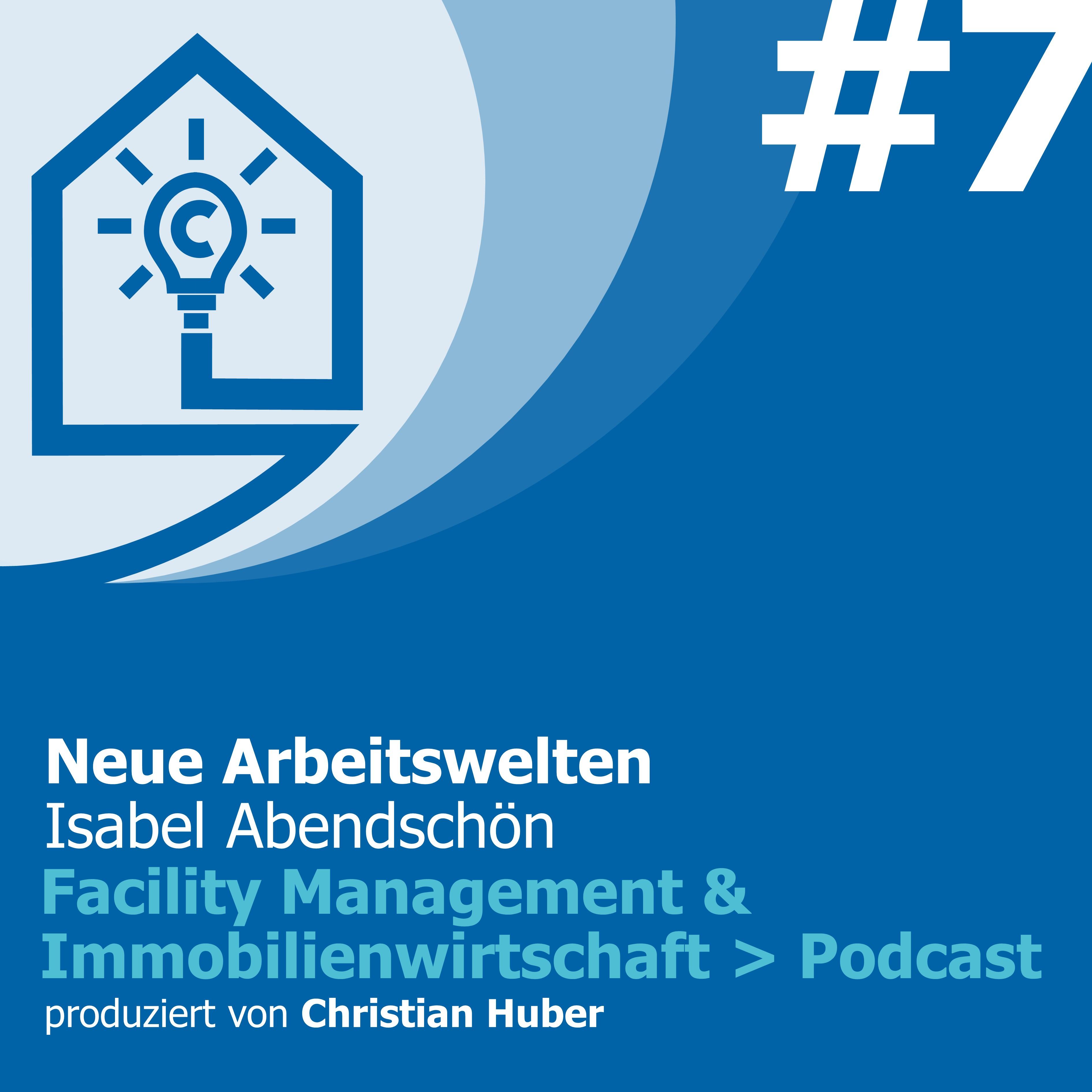 Episode 7 - Neue Arbeitswelten. Christian Huber im Gespräch mit Isabel Abendschön