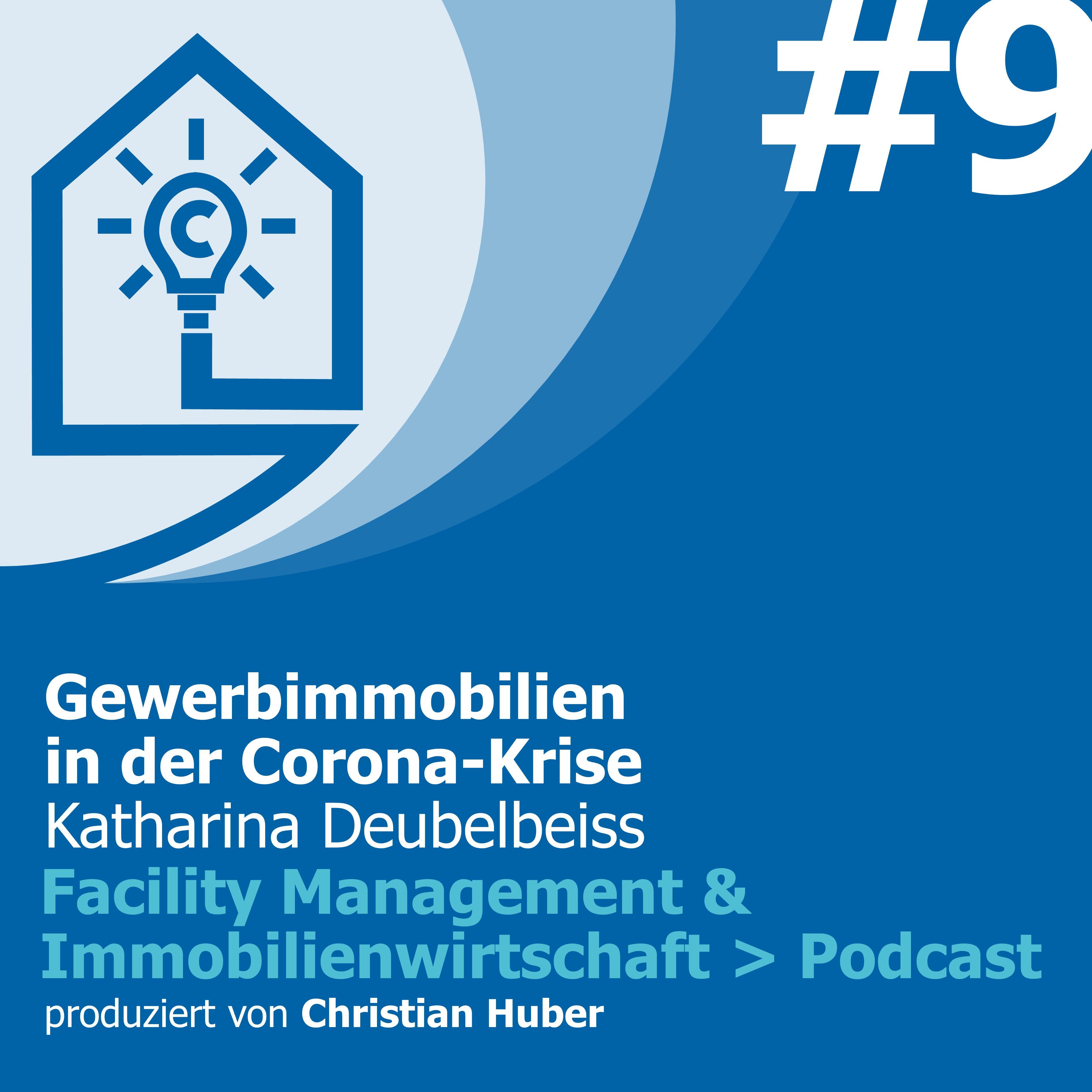 Episode 9 - Gewerbeimmobilien in der Corona-Krise. Christian Huber im Gespräch mit Lisa Deubelbeiss